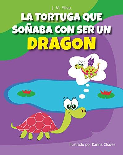 """Libro Para Niños :""""la Tortuga Que Soñaba Con Ser Un Dragón"""": En Español Spanish Books For Kids"""