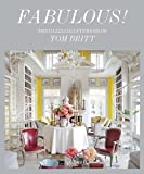 img - for Fabulous!: The Dazzling Interiors of Tom Britt book / textbook / text book