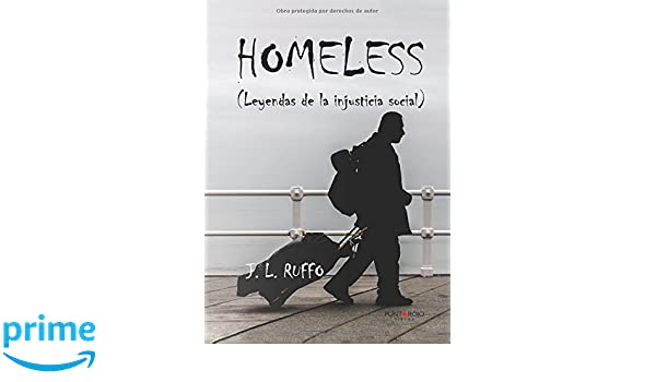 Homeless: Leyendas de la injusticia social (Spanish Edition): J. L. ...
