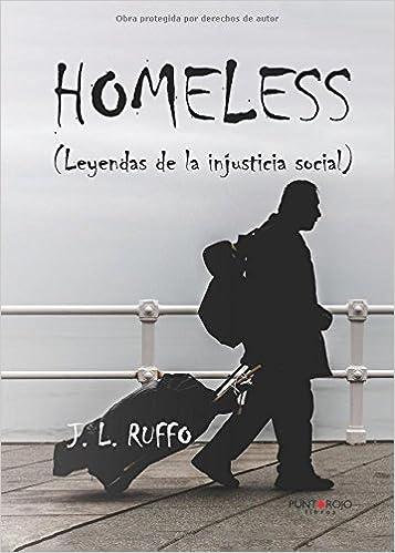 Homeless: Leyendas de la injusticia social (General): Amazon.es: J.L Ruffo: Libros