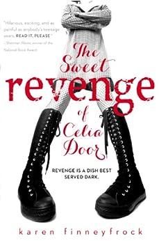 The Sweet Revenge of Celia Door by [Finneyfrock, Karen]