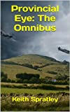 img - for Provincial Eye: The Omnibus book / textbook / text book