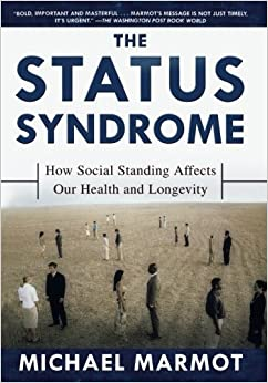 Book The Status Syndrome: How Social Standing Affects Our Health and Longevity