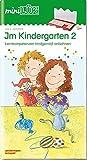 miniLÜK: Im Kindergarten 2: Lernkompetenzen kindgemäß anbahnen