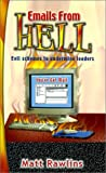E-Mails from Hell, Matt Rawlins, 1928715028