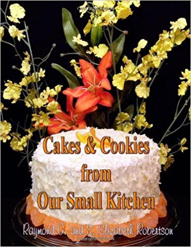 Cakes and Cookies from Our Small Kitchen: Volume 1