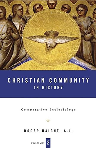 Christian Community In History: Volume 2: Comparative Ecclesiology pdf