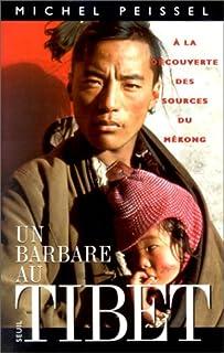 Un Barbare au Tibet : à la découverte des sources du Mékong, Peissel, Michel
