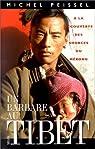 Un barbare au Tibet par Peissel