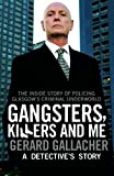 Gangsters, Killers and Me: A Detective's Story