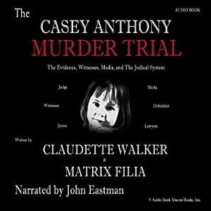 The Casey Anthony Murder Trial Hörbuch
