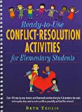 Ready-to-Use Conflict-Resolution Activities for Elementary Students, Grades K-6, Beth Teolis, 0876289189
