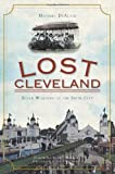 Lost Cleveland, Michael DeAloia, 1596298782