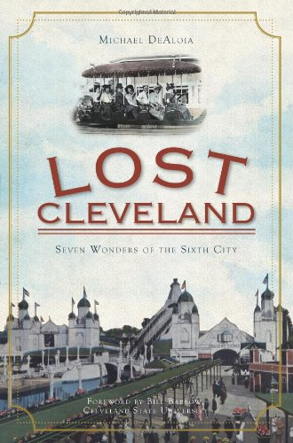 lost-cleveland-seven-wonders-of-the-sixth-city