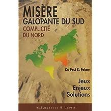 MISÈRE GALOPANTE DU SUD COMPLICITÉ DU NORD