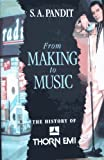 img - for From Making to Music: History of Thorn EMI by S Pandit (1996-10-17) book / textbook / text book