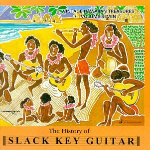 Vintage Hawaiian Treasures, Vol. 7: The History Of Slack Key Guitar