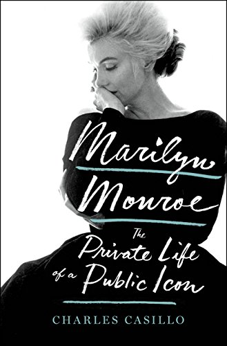 Marilyn Monroe  The Private Life Of A Public Icon