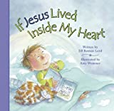 img - for IF JESUS LIVED INSIDE MY HEART Hardcover September 1, 2011 book / textbook / text book
