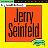 Jerry Seinfeld On Comedy [Explicit]