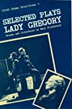 Selected Plays of Lady Gregory 9780813205823