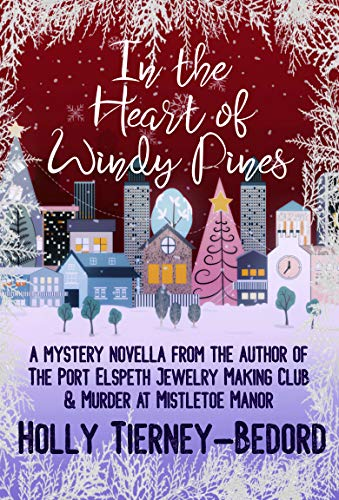 In the Heart of Windy Pines: a Mystery Novella by [Tierney-Bedord, Holly]