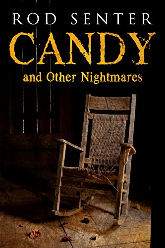 Candy and Other Nightmares by [Senter, Rod]