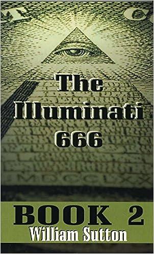 Illuminati 666, Book 2: William Josiah Sutton: 9781572580145