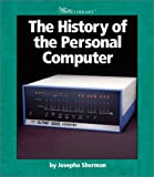 The History of the Personal Computer, Josepha Sherman, 0531162133