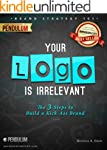 Brand Strategy 101: Your Logo Is Irre...