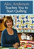 Alex Anderson Teaches You to Start Quilting DVD [DVD-ROM] (2010) Anderson, Alex (japan import)