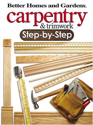 Carpentry & Trimwork Step-by-Step