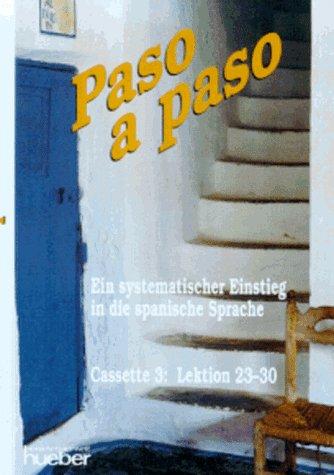 Paso a paso. Ein systematischer Einstieg in die Sprache: Paso a paso, Lektionstexte und Hörverständnistexte, 3 Cassetten