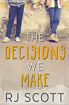 The Decisions We Make by [Scott, RJ]