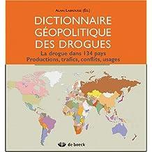 Dict. géopolitique des drogues drogue ds 134 pays