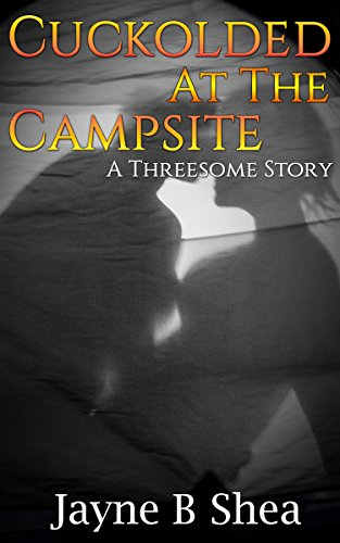 Cuckolded at Campsite Threesome Story ebook product image