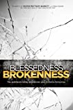 The Blessedness of Brokenness, Various Authors, 0578100649