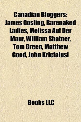 Canadian bloggers: James Gosling, Barenaked Ladies, Melissa Auf der Maur, William Shatner, Tom Green, Tara Strong, John Kricfalusi, David Frum