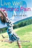 Live Well with Chronic Pain, Liza Leal, 0595336280