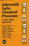 img - for Inherently Safer Chemical Processes: A Life Cycle Approach (A CCPS Concept Book) book / textbook / text book