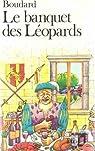 Le banquet des léopards par Boudard