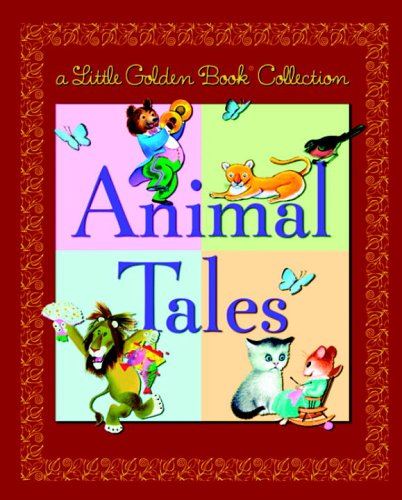 Little Golden Book Collection: Animal Tales (Golden Animal Tales Book)