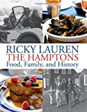 img - for Ricky Lauren the Hamptons Food, Family and History by Ricky Lauren (26-Apr-2012) Hardcover book / textbook / text book