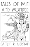 Tales of Pain and Wonder, Caitlin R. Kiernan, 1887368264