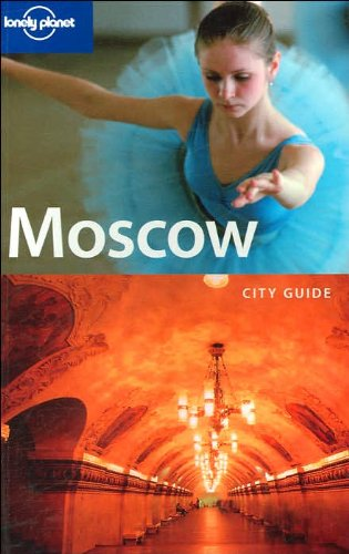 Moscow (Lonely Planet City Guides)