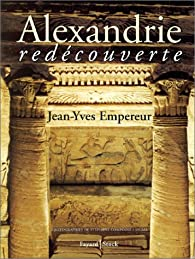 Alexandrie redécouverte par Jean-Yves Empereur