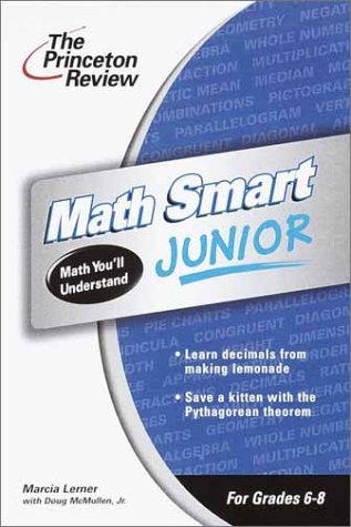 The Princeton Review Math Smart Junior: Math You'll Understand (Grades 6-8)