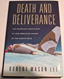 img - for DEATH AND DELIVERANCE, The Haunting True Story of the Hercules Crash at the North Pole by ROBERT MASON LEE (1992-12-24) book / textbook / text book