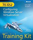img - for MCTS Self-Paced Training Kit (Exam 70-652): Configuring Windows Server  Virtualization: Configuring Windows Server Virtualization (Microsoft Press Training Kit) book / textbook / text book