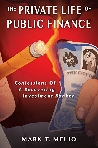 the-private-life-of-public-finance-confessions-of-a-recovering-investment-banker
